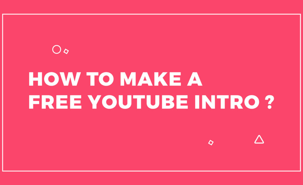 How to make a free YouTube Intro