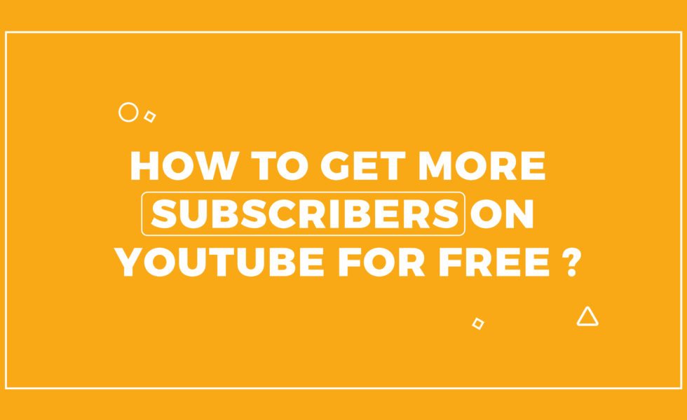How to get more subscribers on YouTube for free?