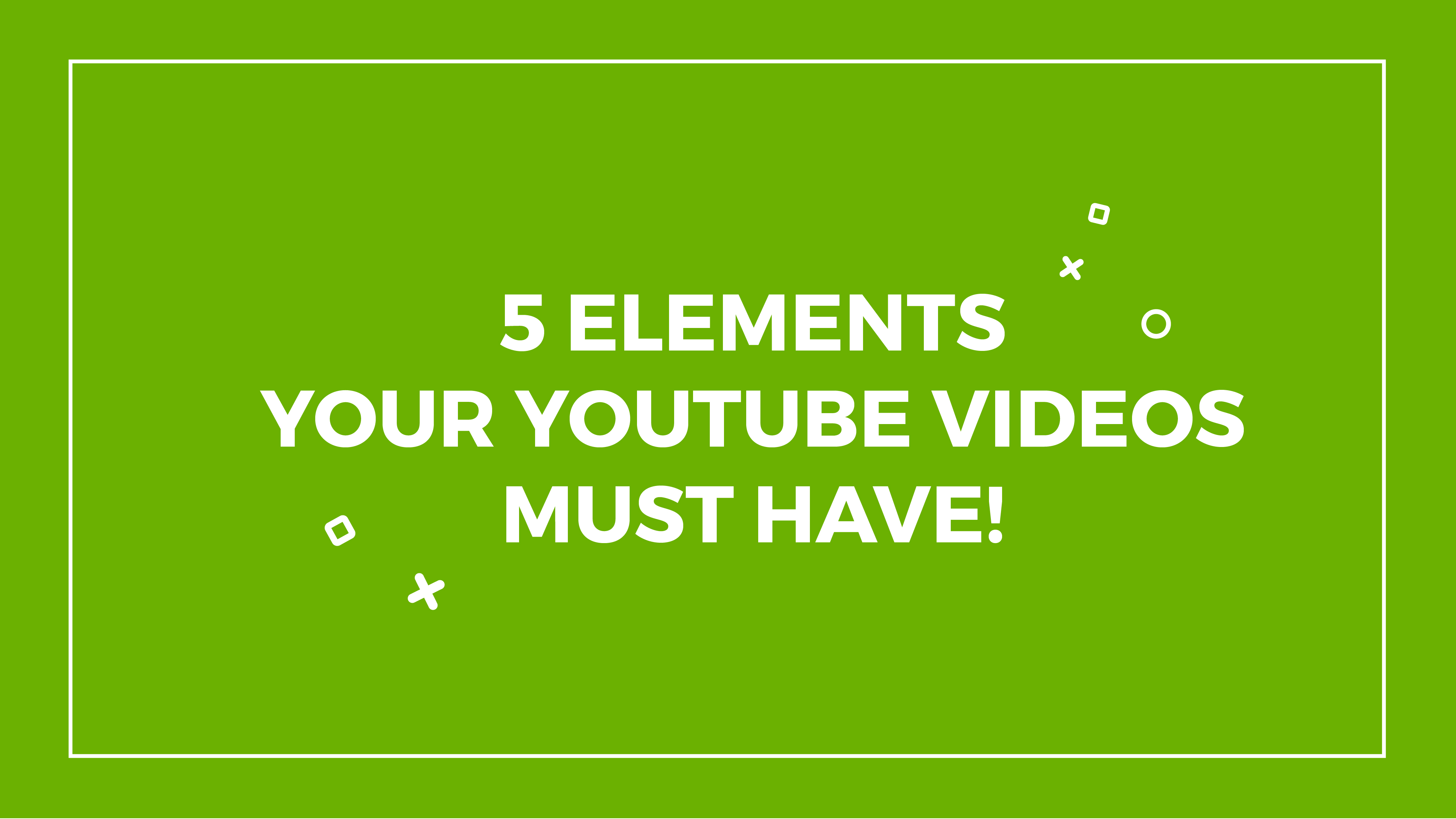 5 elements your Youtube Intros must have